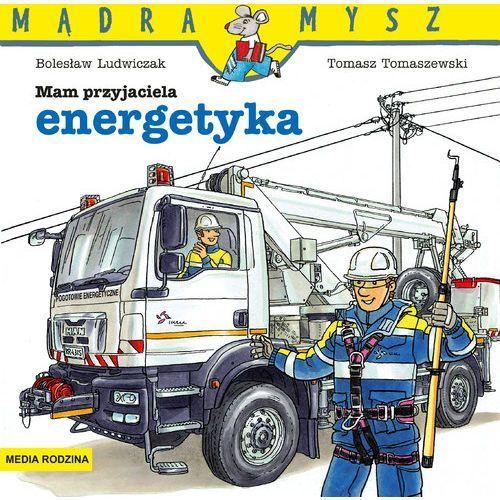 Literatura młodzieżowa, Mam przyjaciela energetyka. Darmowy odbiór w niemal 100 księgarniach! (opr. broszurowa)