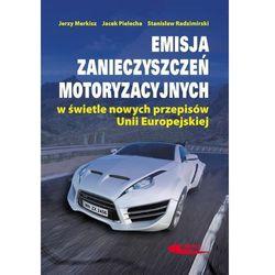 Emisja zanieczyszczeń motoryzacyjnych w świetle nowych przepisów Unii Europejskiej (opr. twarda)