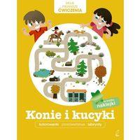 Książki dla dzieci, Moje pierwsze ćwiczenia Konie i kucyki - Praca zbiorowa (opr. miękka)
