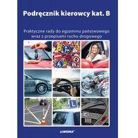 Biblioteka motoryzacji, PODRĘCZNIK KIEROWCY KAT.B BR/LIWONA (opr. miękka)