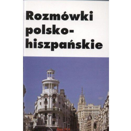 Książki do nauki języka, Rozmówki polsko hiszpańskie - Agata Szczepańczyk (opr. broszurowa)