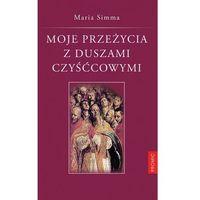 Książki religijne, Moje przeżycia z duszami czyśćcowymi - MARIA SIMMA (opr. broszurowa)