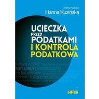 Biblioteka biznesu, Ucieczka przed podatkami i kontrola podatkowa - Praca zbiorowa (opr. miękka)