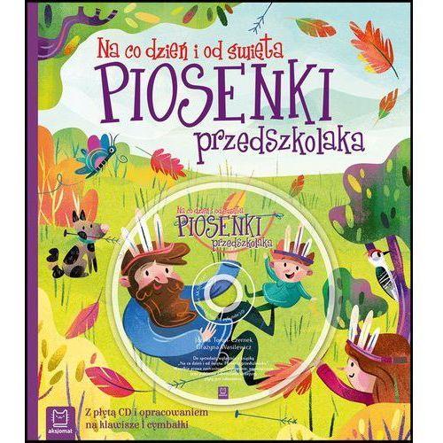 Książki dla dzieci, Piosenki przedszkolaka na co dzień i od święta - Praca zbiorowa (opr. broszurowa)