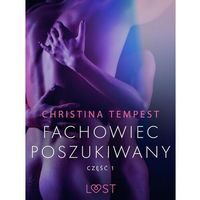 Literatura kobieca, obyczajowa, romanse, Fachowiec poszukiwany część 1 – opowiadanie erotyczne - Christina Tempest - ebook