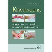 Książki o zdrowiu, medycynie i urodzie, Kinesiotaping. Rozwiązania wybranych problemów funkcjonalnych (opr. miękka)