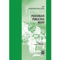 E-booki, XXIV Konwersatorium Wiedzy o Mieście. Przestrzeń publiczna miast - Iwona Jażdżewska