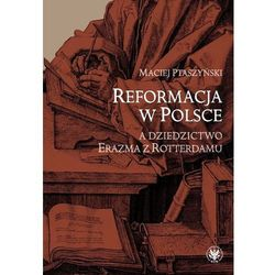 Reformacja w Polsce a dziedzictwo Erazma z Rotterdamu (opr. twarda)