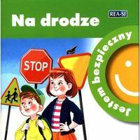 Książki dla dzieci, Jestem bezpieczny. Na drodze (opr. miękka)