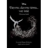 Książki dla dzieci, Dawno, dawno temu... we śnie. Mroczna baśń - Praca zbiorowa (opr. broszurowa)