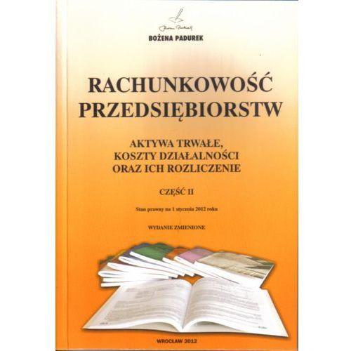 Leksykony techniczne, Rachunkowość Przedsiębiorstw część II PADUREK - Bożena Padurek (opr. broszurowa)