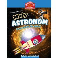 Książki dla dzieci, Mały astronom Przewodnik dla dzieci - Dostawa 0 zł (opr. kartonowa)