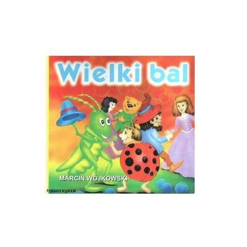 Książki dla dzieci, Wielki bal. - Marcin Wójkowski - Dostawa Gratis, szczegóły zobacz w sklepie (opr. twarda)