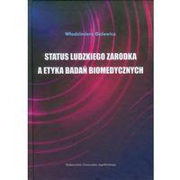 Filozofia, Status ludzkiego zarodka a etyka badań biomedycznych (opr. twarda)