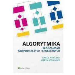 Algorytmika w analizach gospodarczych i społecznych - Dostawa 0 zł (opr. miękka)
