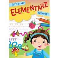 Książki dla dzieci, Mój mały elementarz. Szlaczki (opr. broszurowa)