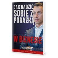 Biblioteka biznesu, Jak radzić sobie z porażką (nie tylko) w biznesie - Marcin Osman