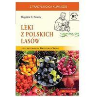 Książki o zdrowiu, medycynie i urodzie, Leki z polskich lasów (opr. broszurowa)