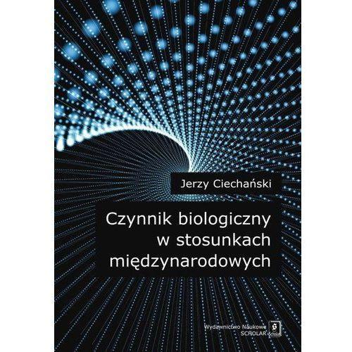 E-booki, Czynnik biologiczny w stosunkach międzynarodowych - Jerzy Ciechański (PDF)