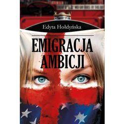 Emigracja ambicji (opr. miękka)