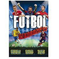 Hobby i poradniki, Futbol - Rekordziści - Clive Gifford (opr. broszurowa)