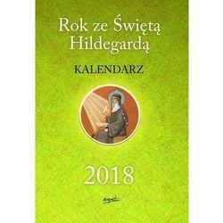 Rok ze Świętą Hildegardą Kalendarz 2018 - Praca zbiorowa