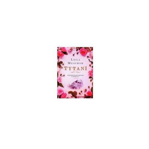E-booki, Tytani - Leila Meacham (EPUB)