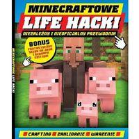 Hobby i poradniki, Minecraftowe Life Hacki - Praca zbiorowa (opr. broszurowa)