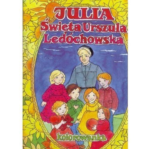 Kolorowanki, Julia - Święta Urszula Ledóchowska kolorowanka - Praca zbiorowa