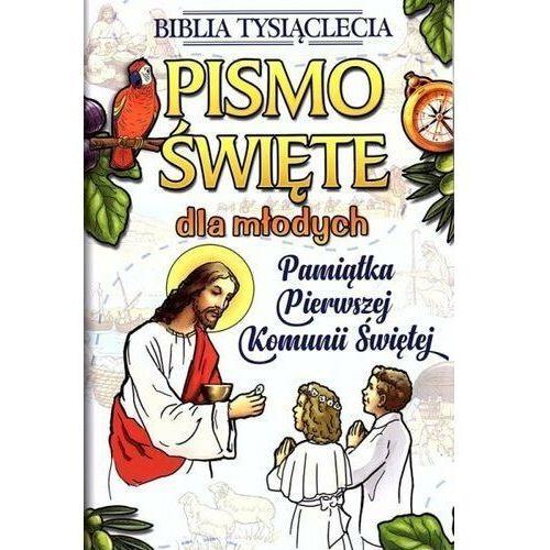 Książki religijne, Pismo Święte dla młodych. Pamiątka Pierwszej Komunii Świętej (opr. twarda)