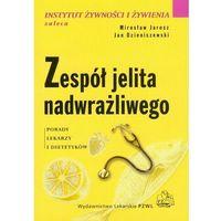 Książki medyczne, Zespół jelita nadwrażliwego. Seria Instytut Żywności i Żywienia Zaleca (opr. miękka)