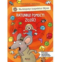 Książki dla dzieci, Na kłopoty inspektor Mysz. Ratunku! Pomocy! Złość! (opr. twarda)