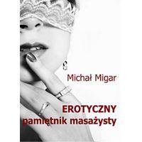 E-booki, Erotyczny pamiętnik masażysty - Michał Migar
