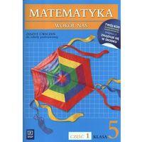 Matematyka, Matematyka wokół nas 5 Zeszyt ćwiczeń część 1 (opr. broszurowa)