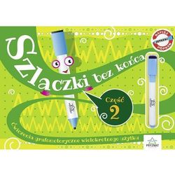 Szlaczki bez końca Część 2 Ćwiczenia grafomotorycz- bezpłatny odbiór zamówień w Krakowie (płatność gotówką lub kartą).