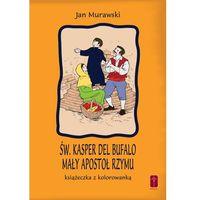Kolorowanki, Św. Kasper del Bufalo. Książeczka i kolorowanka.