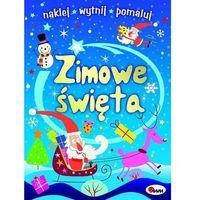 Literatura młodzieżowa, Zimowe święta naklej wytnij pomaluj - Jolanta Czarnecka,marzena Ćwiek (opr. broszurowa)