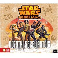 Książki dla dzieci, Star Wars Rebelianci Notatki Rebeliantów - Anna Sobich-Kamińska (opr. twarda)