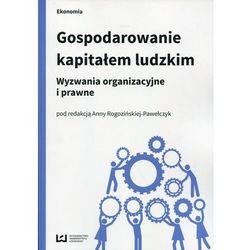 Gospodarowanie kapitałem ludzkim - Praca zbiorowa (opr. miękka)