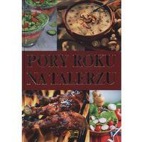 Książki kulinarne i przepisy, Pory roku na talerzu (opr. twarda)