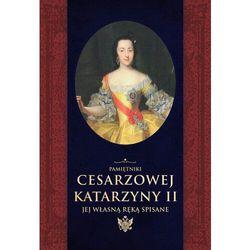Pamiętniki cesarzowej Katarzyny II jej własną ręką spisane - Katarzyna II - ebook