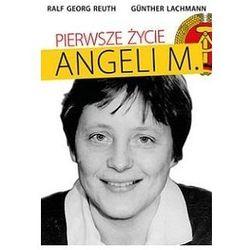 Pierwsze życie Angeli M. - Reuth Ralf Georg, Lachmann Günther - Zaufało nam kilkaset tysięcy klientów, wybierz profesjonalny sklep (opr. twarda)