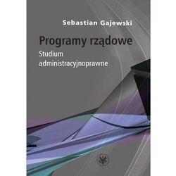Programy rządowe. Studium administracyjnoprawne - Sebastian Gajewski (opr. miękka)