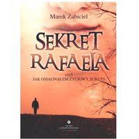 Senniki, wróżby, numerologia i horoskopy, Sekret Rafaela czyli jak osiągnąłem życiowy sukces (opr. broszurowa)