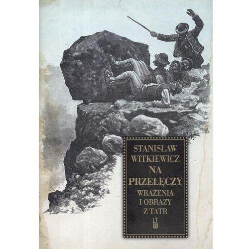 Książki popularnonaukowe, NA PRZEŁĘCZY TW (opr. twarda)