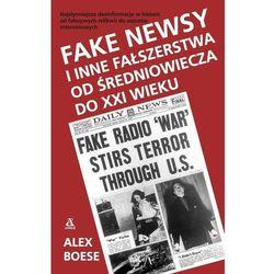 FAKE NEWSY I INNE FAŁSZERSTWA OD ŚREDNIOWIECZA DO XXI WIEKU (opr. broszurowa)