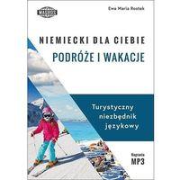 Książki do nauki języka, Niemiecki dla ciebie Podróże i wakacje - Rostek Ewa Maria (opr. broszurowa)