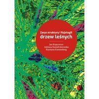 E-booki, Zarys struktury i fizjologii drzew leśnych - Jan Kopcewicz, Adriana Szmidt-Jaworska, Krystyna Kannenberg
