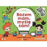 Książki dla dzieci, Domowa akademia 3-latek. Rozum mam - myśle sam! - Praca zbiorowa (opr. miękka)