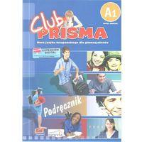 Książki do nauki języka, Club Prisma A1 Język Hiszpański Podręcznik + Cd (opr. miękka)